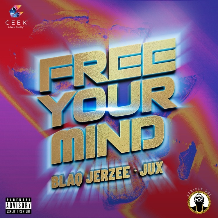 Blaq Jerzee – Free Your Mind ft. Jux