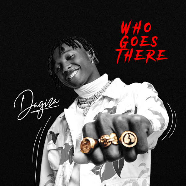 Dagizah – Who Goes There
