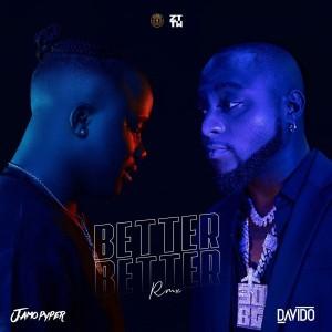 Jamo Pyper – Better Better (Remix) Ft. Davido