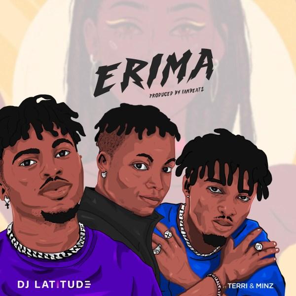 DJ Latitude – Erima ft. Terri & Minz