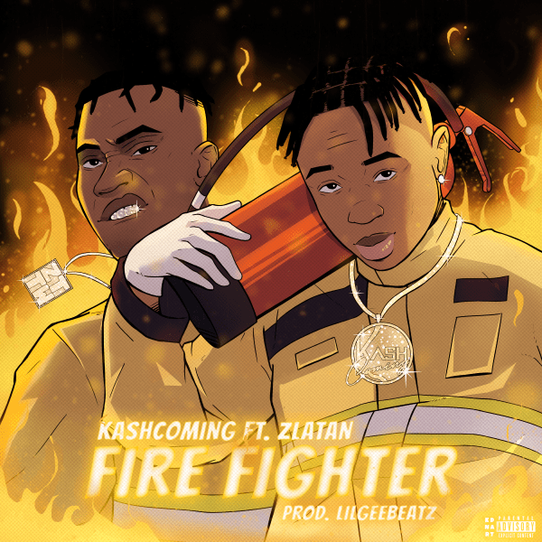 Kashcoming – Fire Fighter ft. Zlatan
