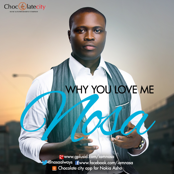 Nosa – Why You Love Me