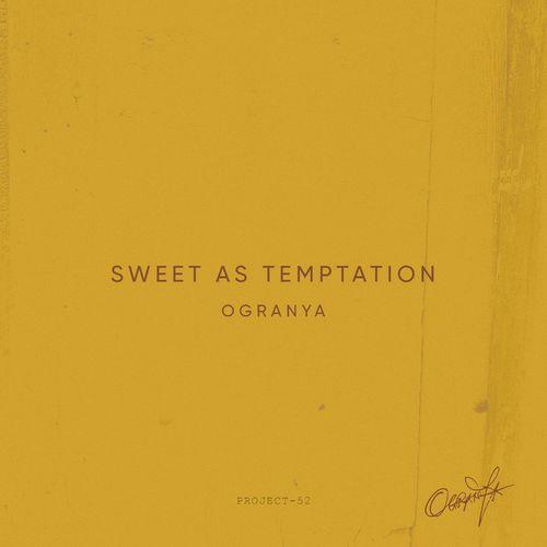 Ogranya – Sweet As Temptation