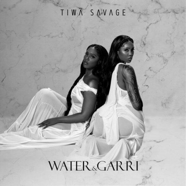 Tiwa Savage – Water & Garri EP
