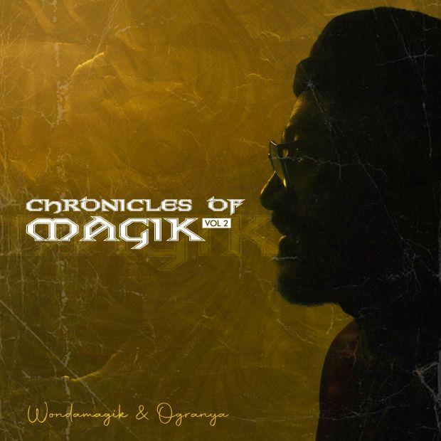Wondamagik & Ogranya – Chronicles of Magik, Vol. 2 EP