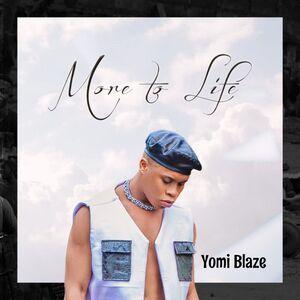 Yomi Blaze – More To Life EP