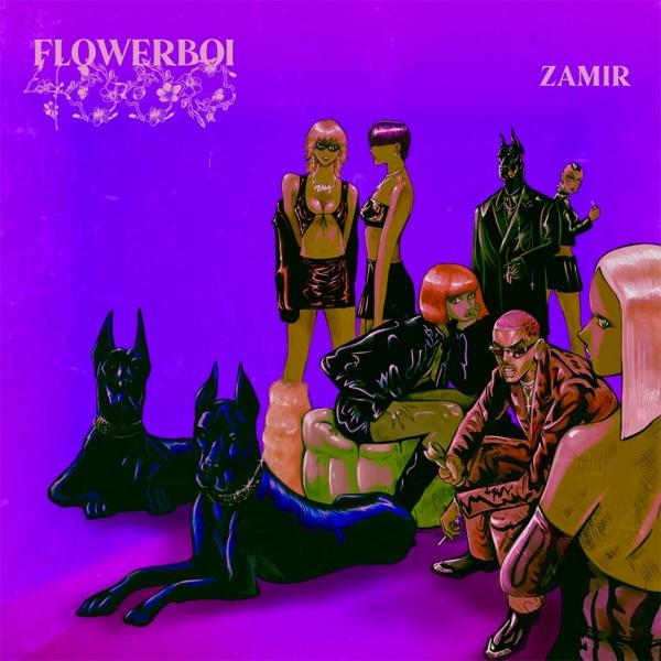Zamir – FLOWERBOI4000 EP