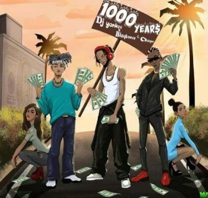 DJ Yankee – 1000 Years ft. Blaqbonez & Cheque