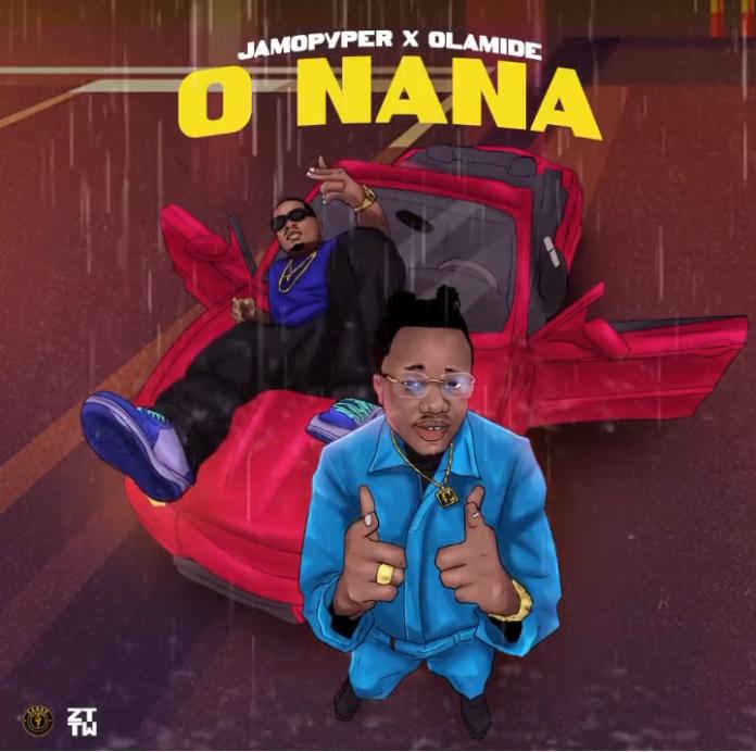 Jamopyper - O Nana Ft. Olamide