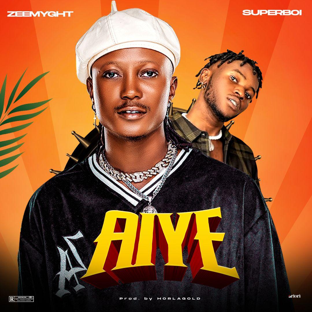Zeemyght – Aiye ft. Superboi