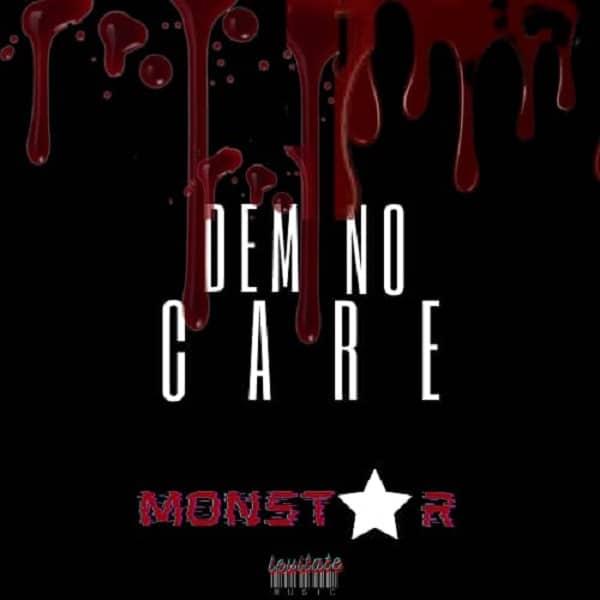 FloThaMonstar – Dem No Care ft. Dotti, The Ebuntanfe