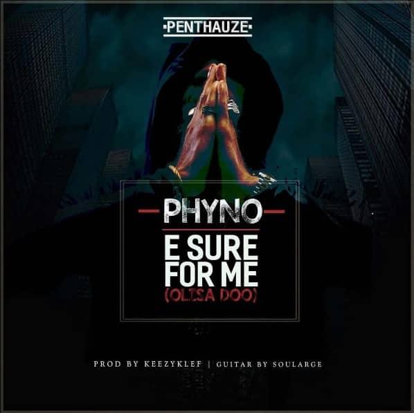 Phyno - E Sure For Me